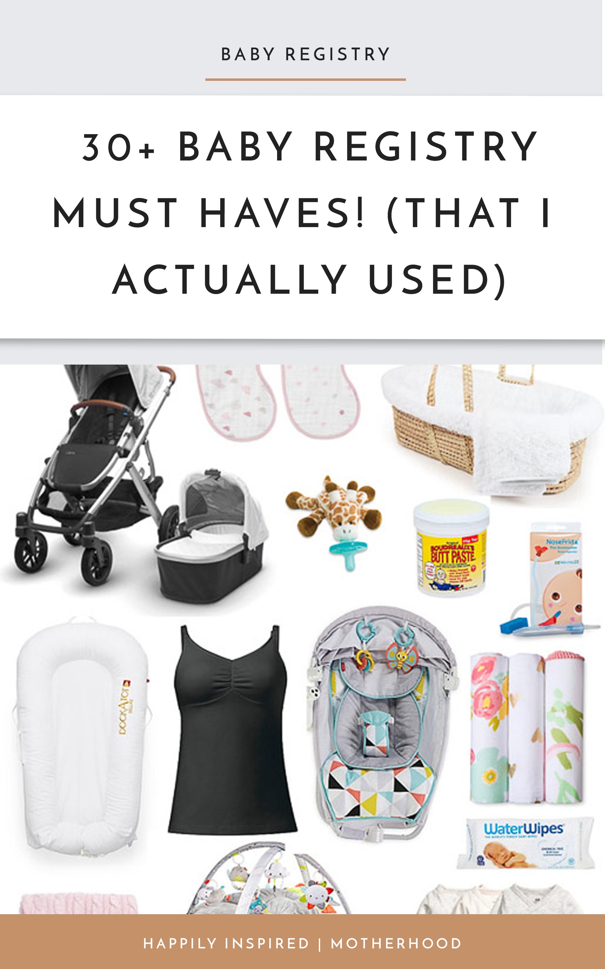 Newborn Essentials. 30 + Baby Registry Must Haves by Happily Inspired